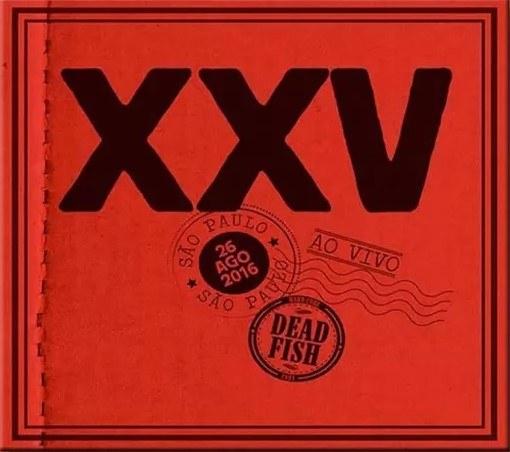 Cd Dead Fish - XXV ao Vivo em SP