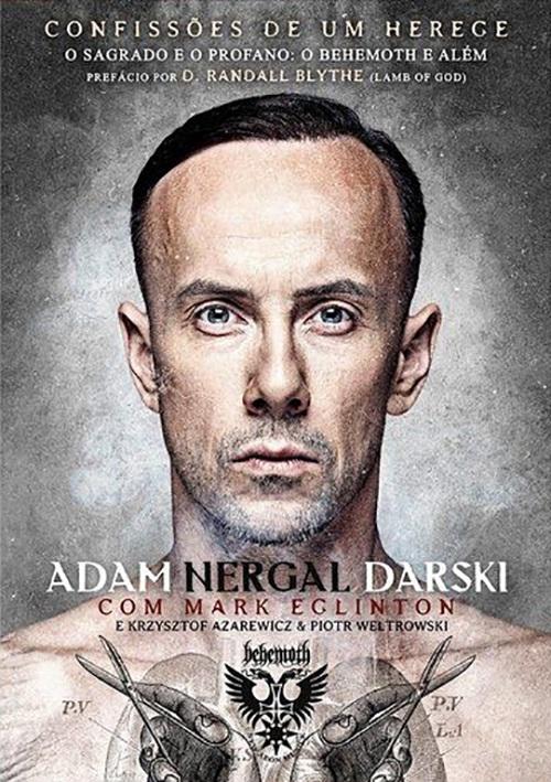 Confissões De Um Herege - Adam Nergal (Behemoth) - Livro