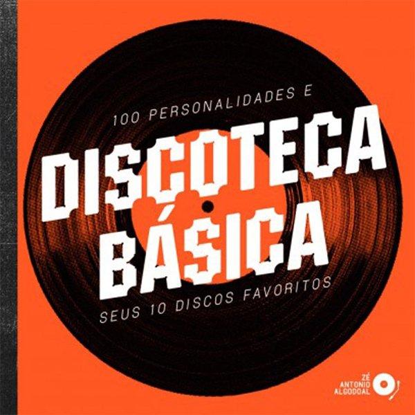 Discoteca Básica - 100 Personalidades e seus 10 Discos Favoritos