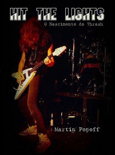 Livro Hit The Lights - O Nascimento Do Thrash