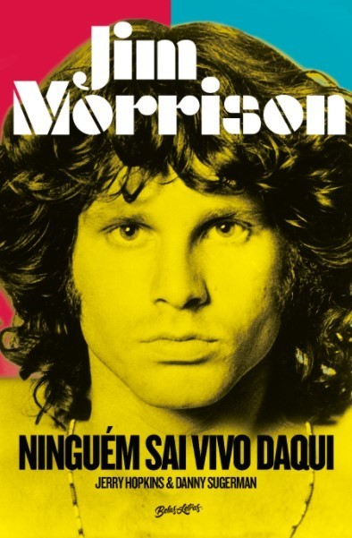 Livro Jim Morrison: Ninguém sai vivo daqui - Editora Belas Letras