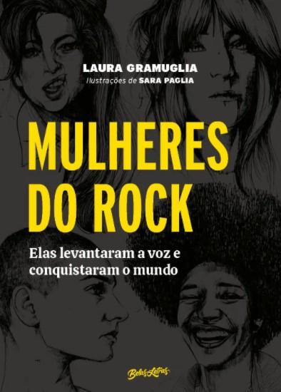 Livro Mulheres do Rock: Elas Levantaram a Voz e Conquistaram o Mundo - Editora Belas Letras