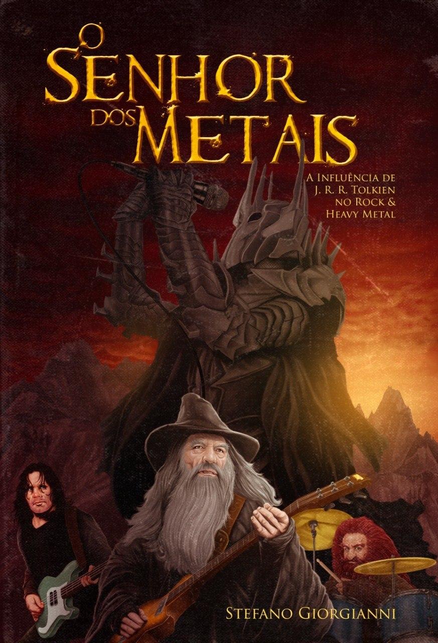 Livro - O Senhor dos Metais: A Influência de J. R. R. Tolkien no Rock & Heavy Metal