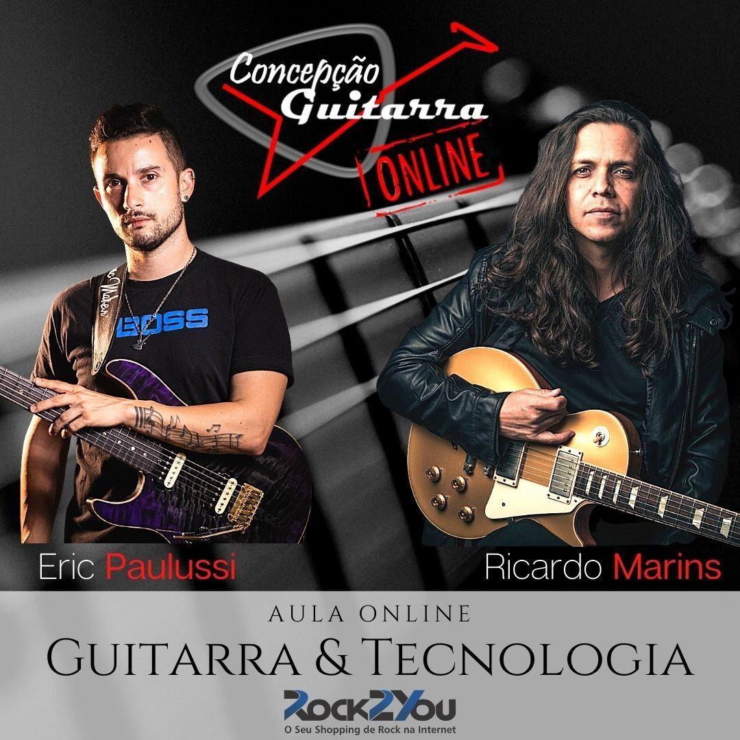 Aula ON LINE  -  Guitarra & Tecnologia com os guitarristas Éric Paulussi e Ricardo Marins