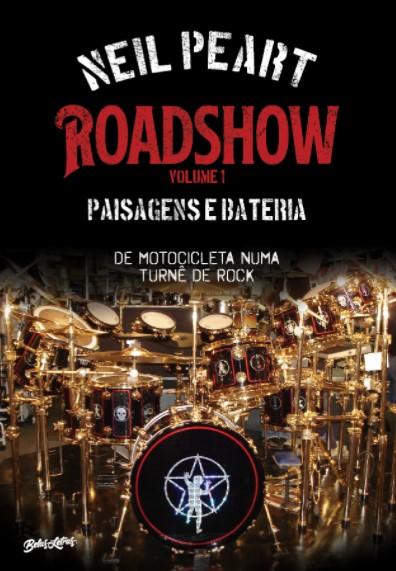 Roadshow Paisagens e Bateria: De Motocicleta Numa Turnê de Rock - Editora Belas Letras