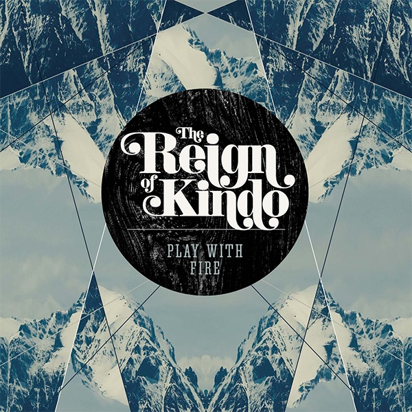 The Reign of Kindo - Play with Fire (CD digipack)