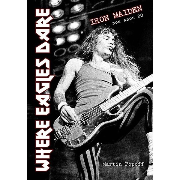 Where Eagles Dare: Iron Maiden nos Anos 80 (livro)