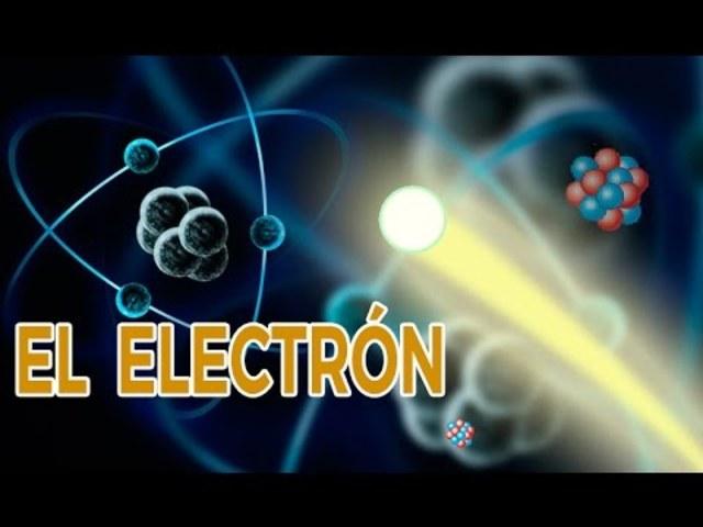 """""""EL ELECTRÓN"""""""