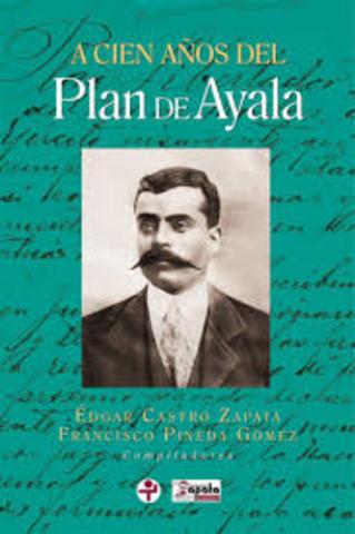 Zapata lanza el plan de Ayala donde desconoce a Madero como presidente
