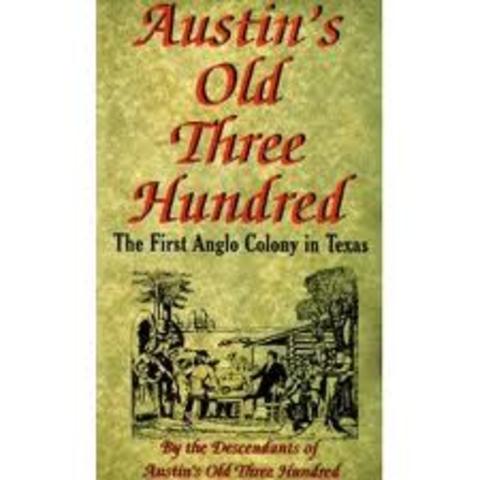 """The """"Old Three Hundred"""" Colony"""