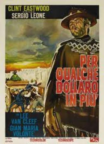 """For a Few Dollars More """"Per Qualche Dollaro in Piu"""""""