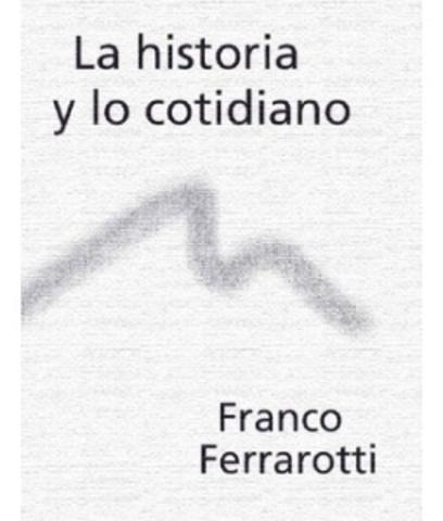 Ferrarotti, empleo de Biografía en la Sociología