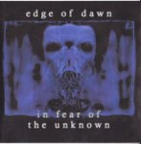 In Fear Of The Unknown ‎ (CD, Album)	Not On Label (Edge Of Dawn Self-released) Format:CD, Album Country:Germany