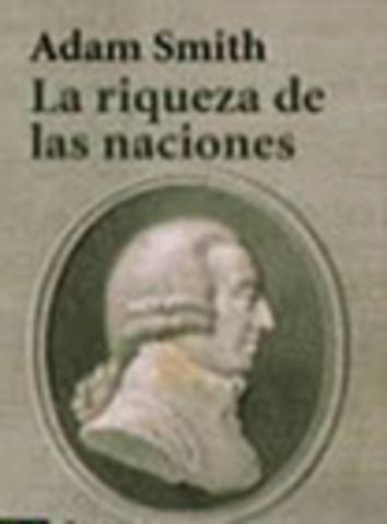 Se publica el libro riqueza de las naciones.