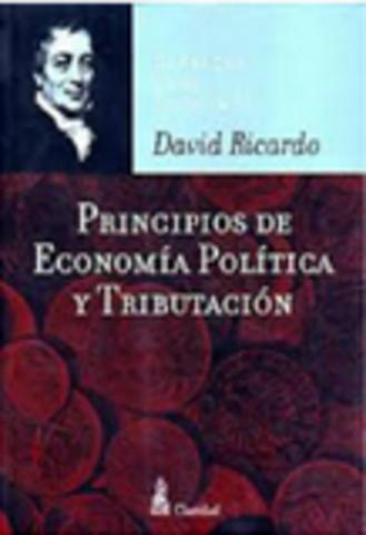 """David Ricardo escribio """" Principios de economia politica y tributacion´´"""
