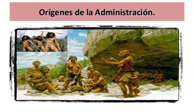 ORIGEN DE LA ADMINISTRACION
