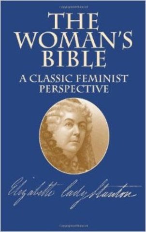 """The Woman's Bible"" by Elizabeth Cady Stanton"