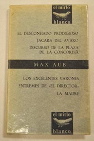 El desconfiado prodigioso - Max Aub