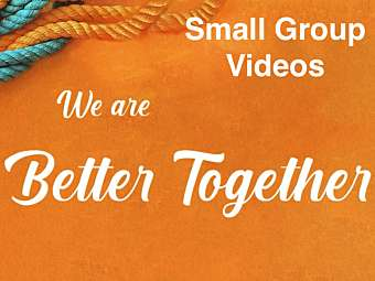 Better Together Small Group Videos
