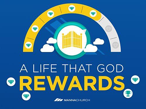 A Life That God Rewards