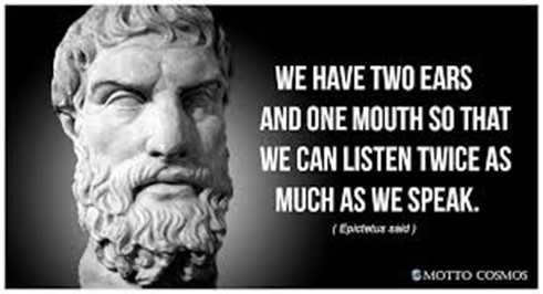 God gave us ONE mouth and TWO ears so we  may speak less and hear more!