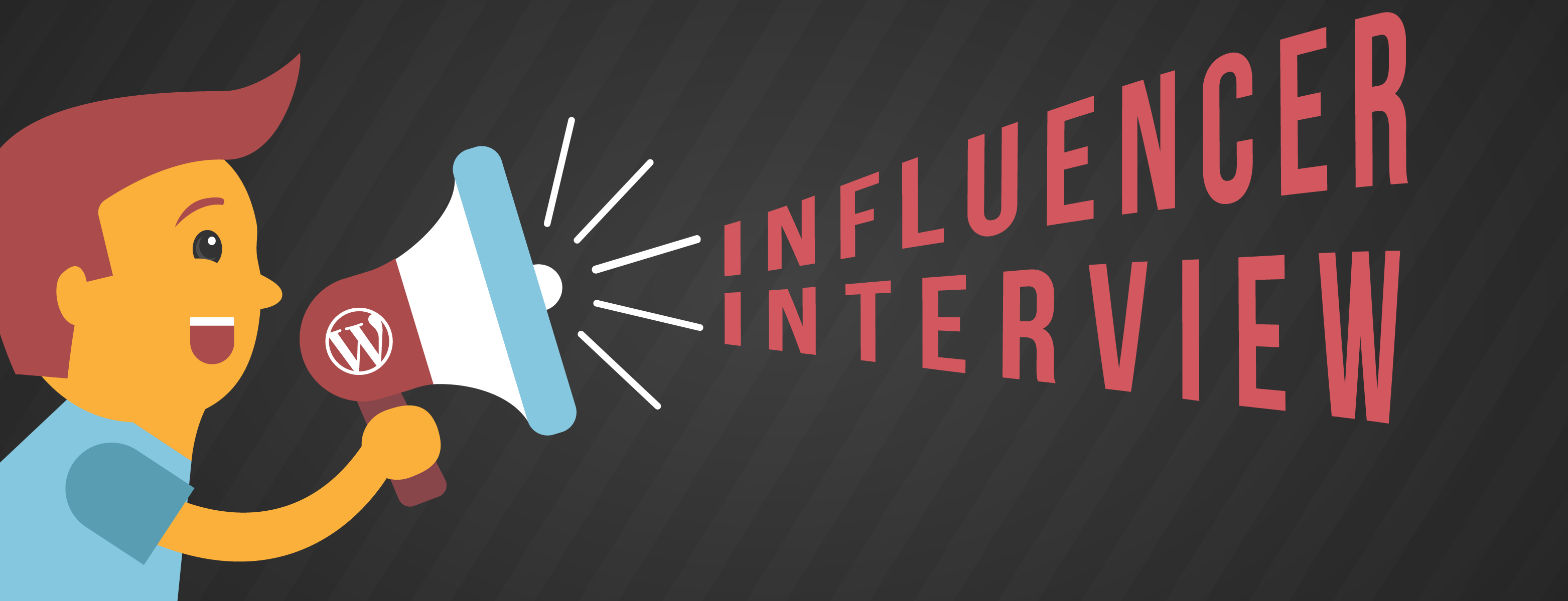 WordPress Influencer Interview