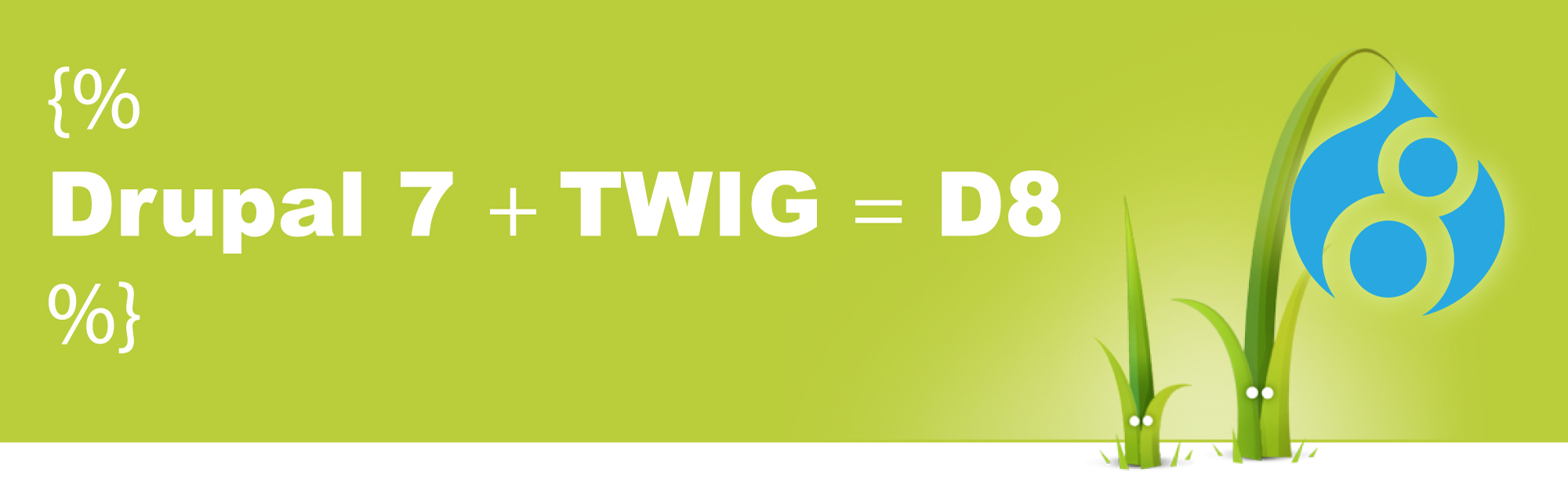 Drupal 7 + Twig = D8