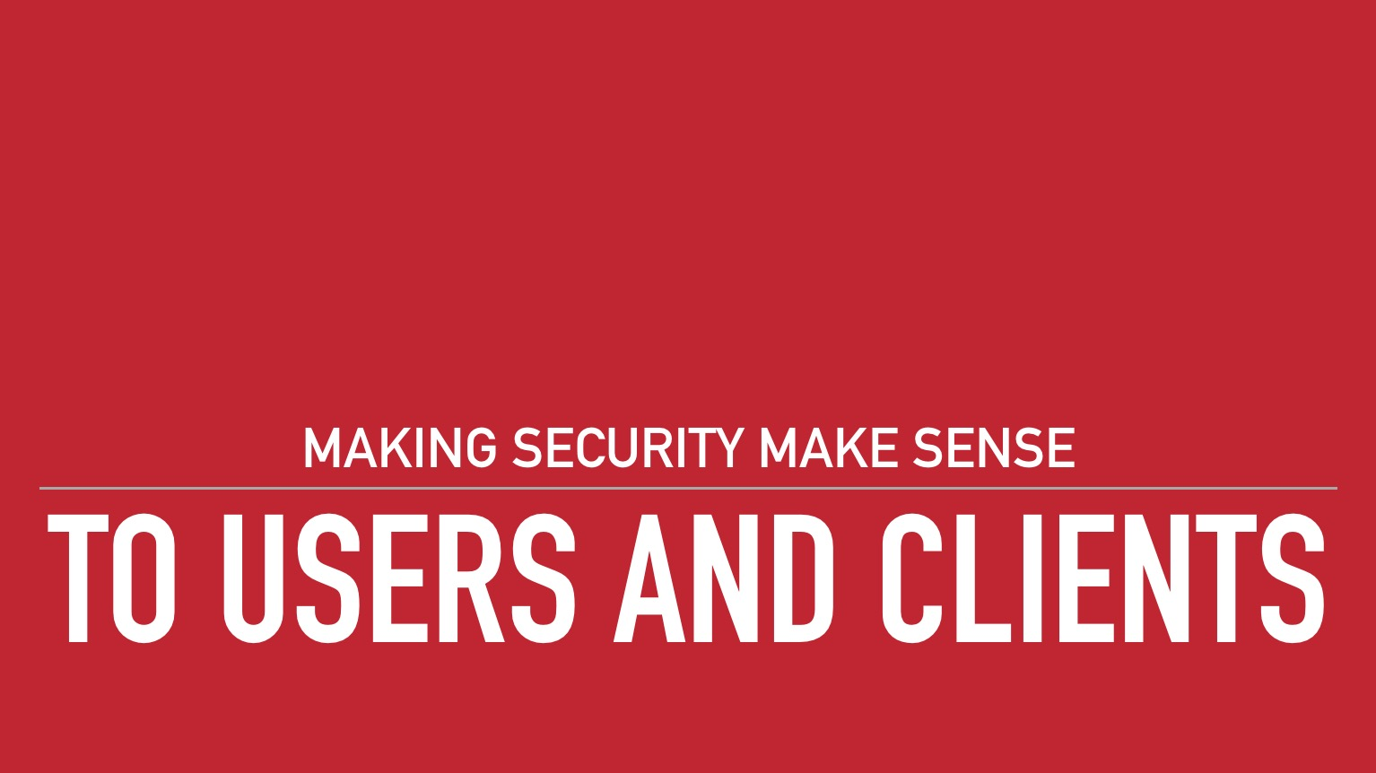 Making Security Make Sense to Clients Series