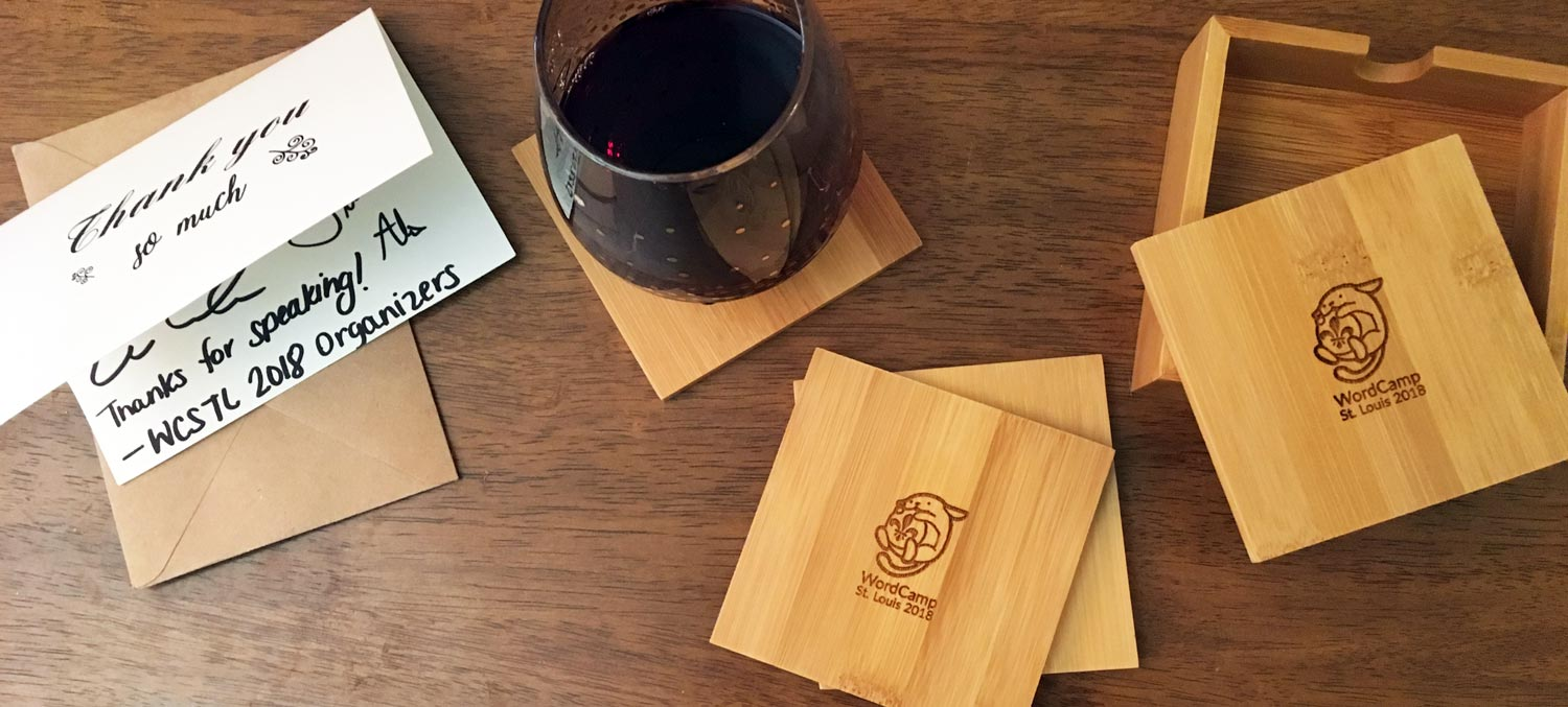 WCSTL Speaker gifts: coasters, thank you note, and my wine glass