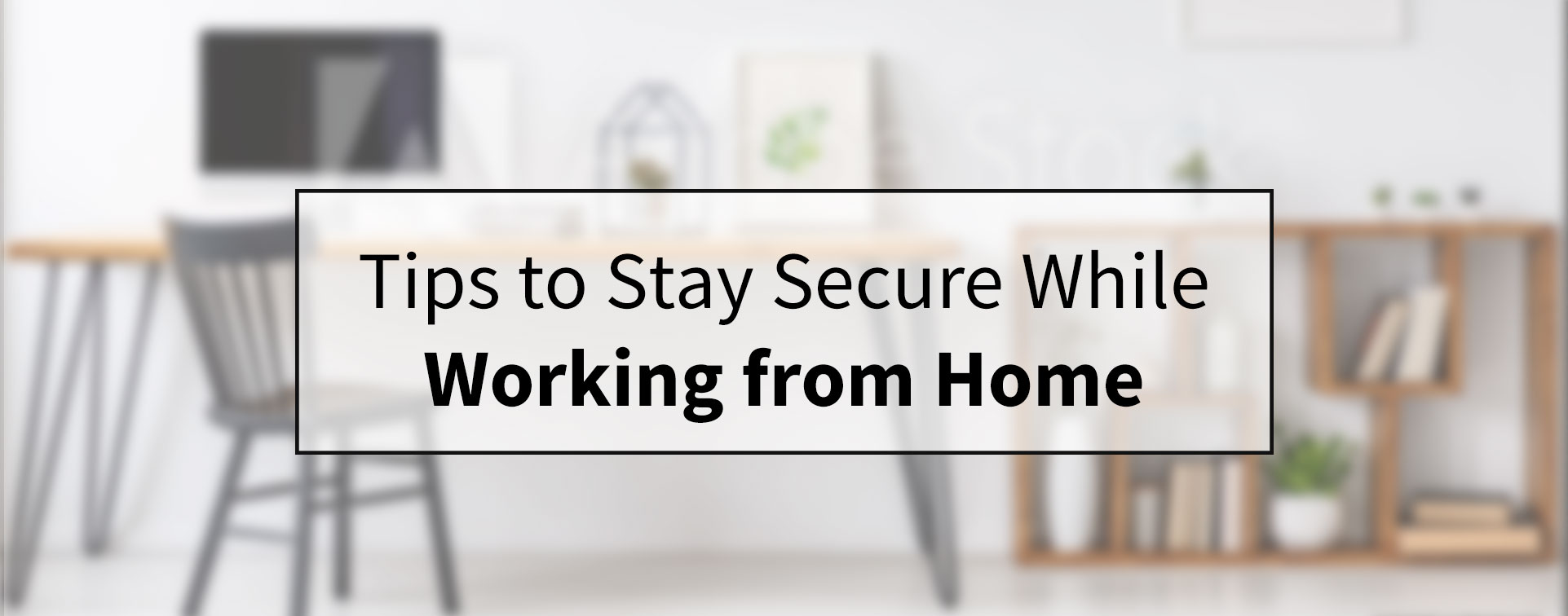 securing remote workforce