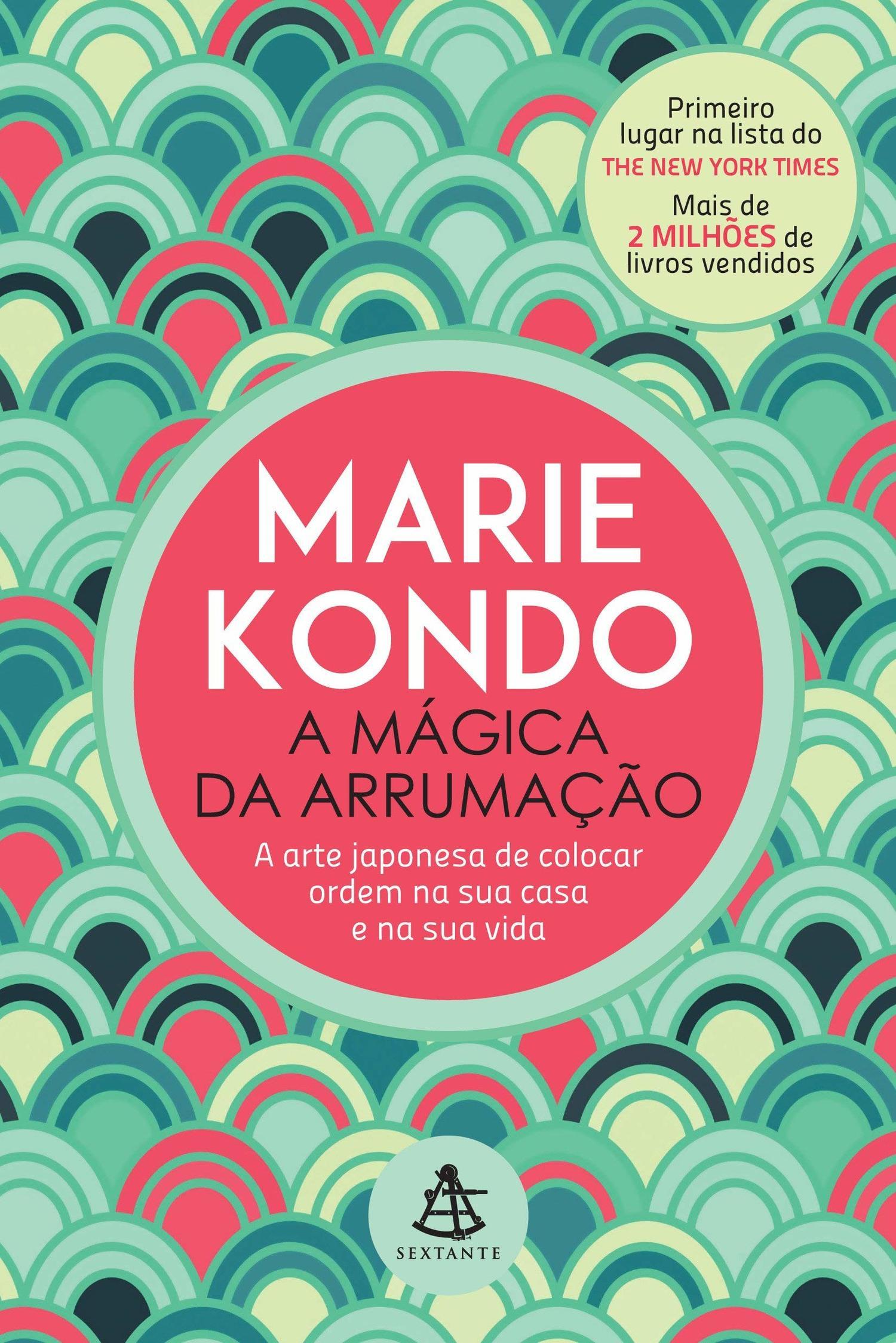 A MAGICA DA ARRUMAÇÃO - MARIE KONDO