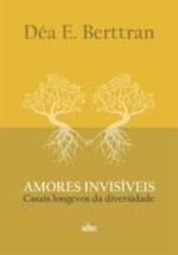 AMORES INVISÍVEIS - CASOS LONGEVOS DA  DIVERSIDADE