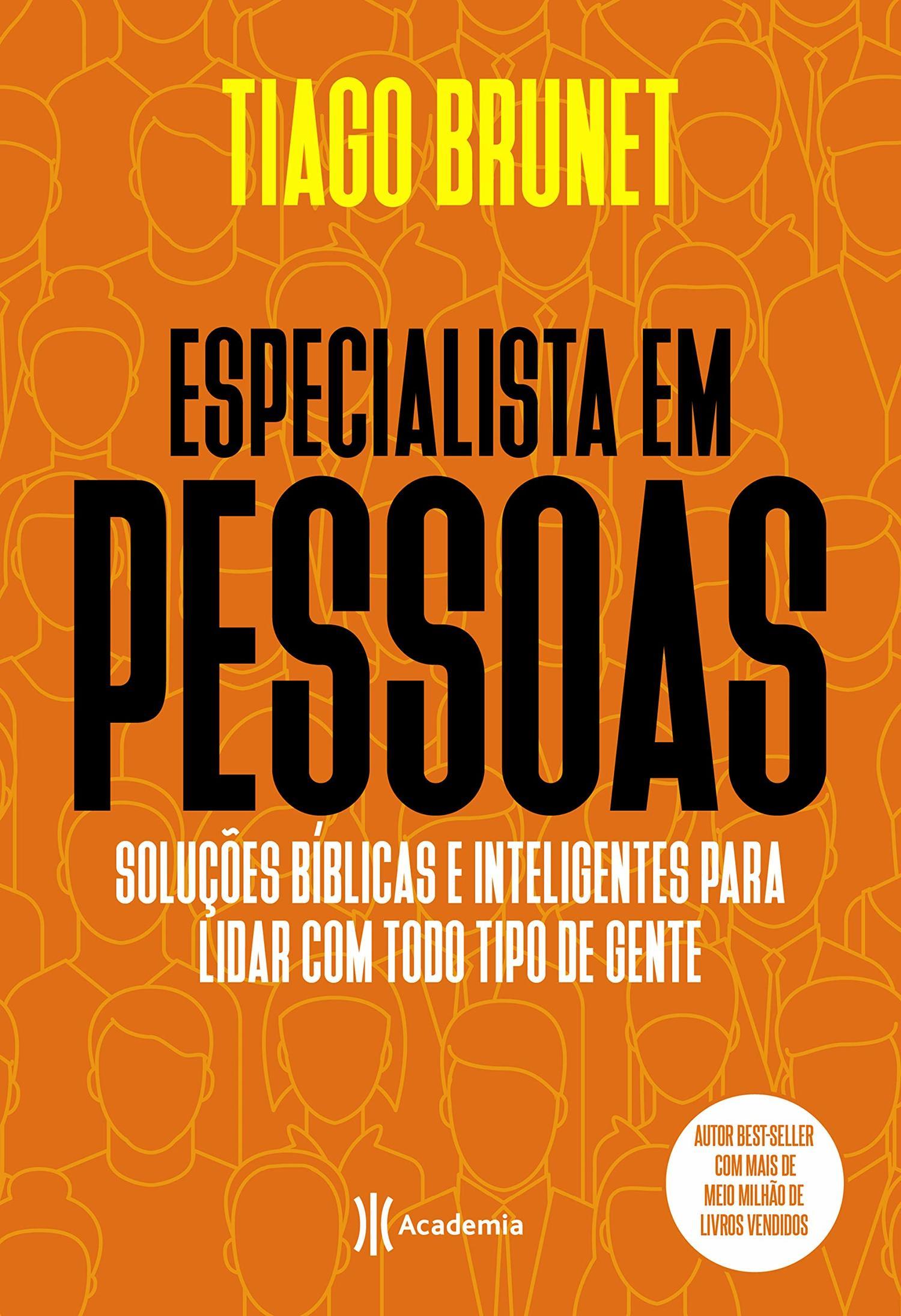 ESPECIALISTA EM PESSOAS - Soluções bíblicas e inteligentes para lidar com todo tipo de gente