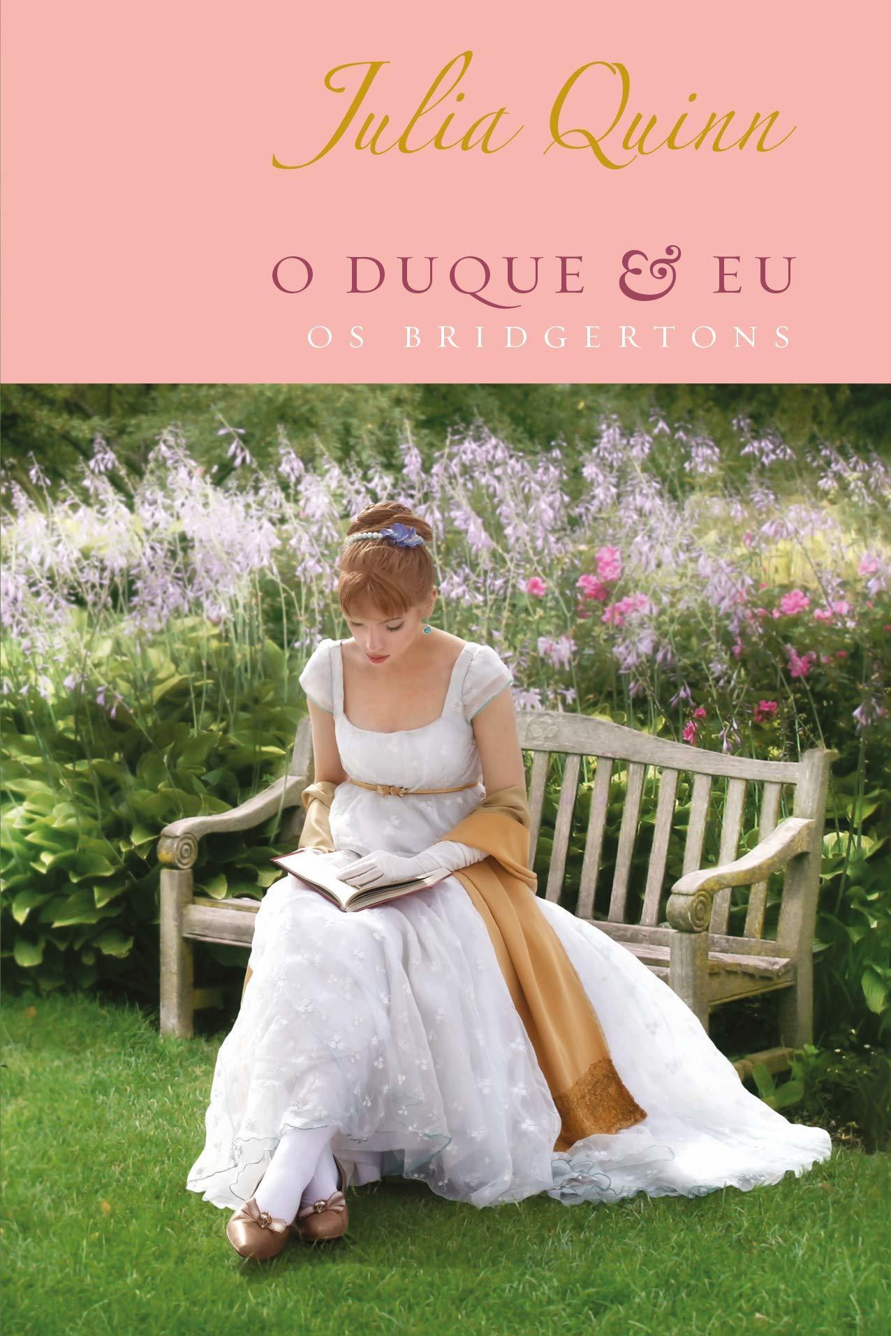 O Duque e eu - Edição Luxo Os Bridgertons - Livro 1