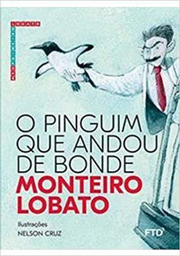 O Pinguim que andou de Bonde - Monteiro Lobato
