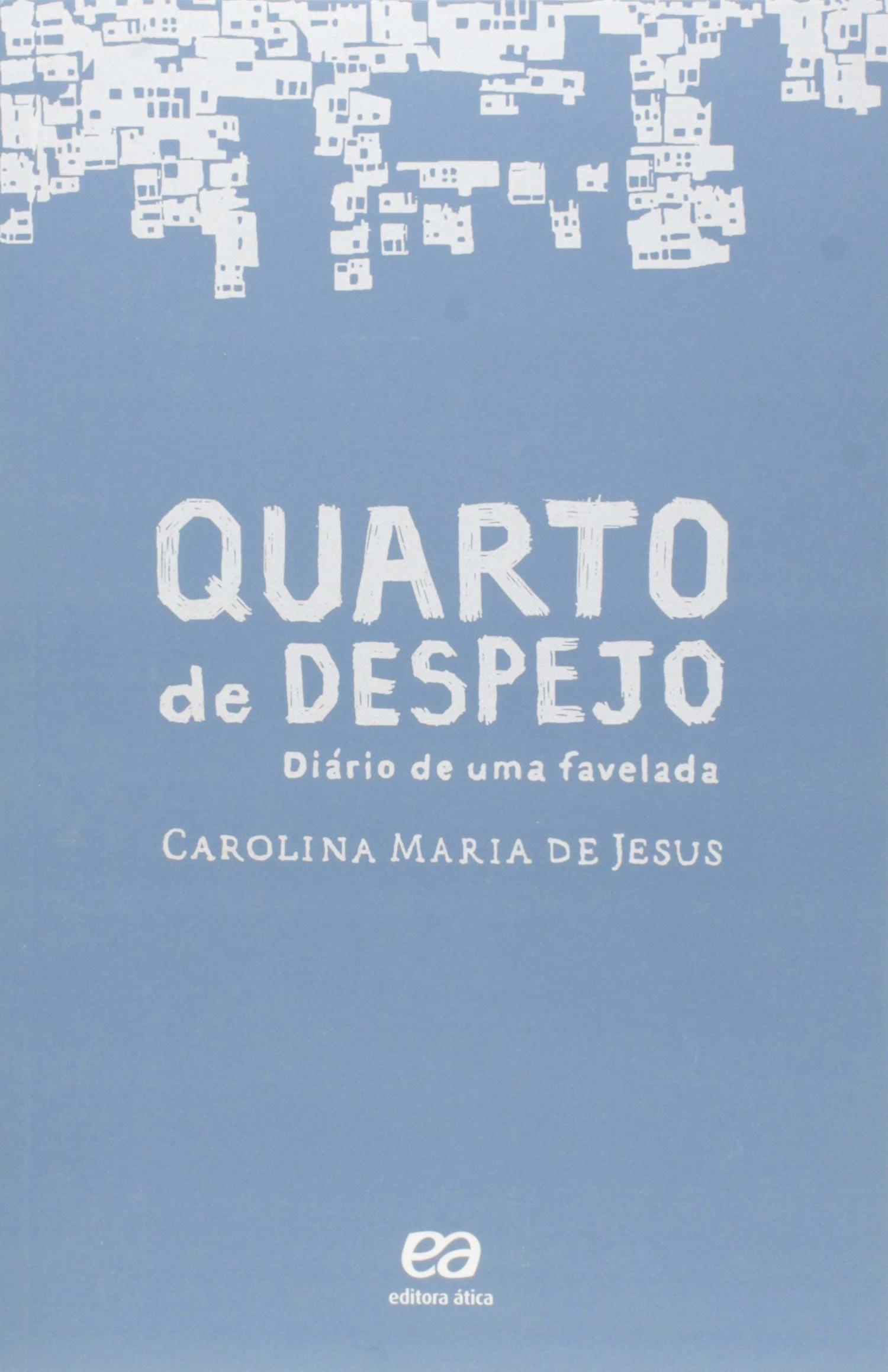 QUARTO DE DESPEJO - DIÁRIO DE UMA FAVELADA