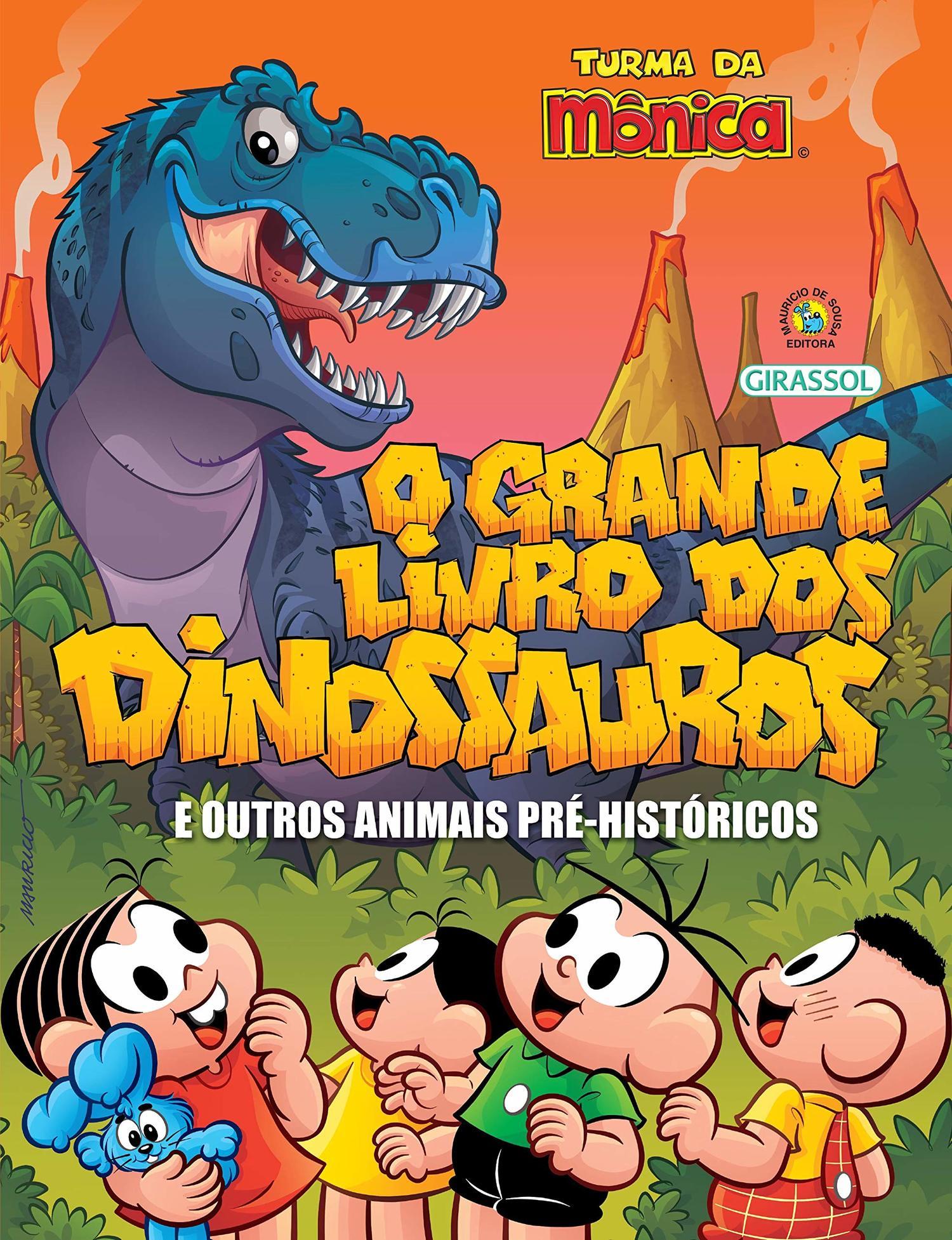 TURMA DA MÔNICA - O GRANDE LIVRO DOS DINOSSAUROS E OUTROS ANIMAIS PRÉ-HISTÓRICOS
