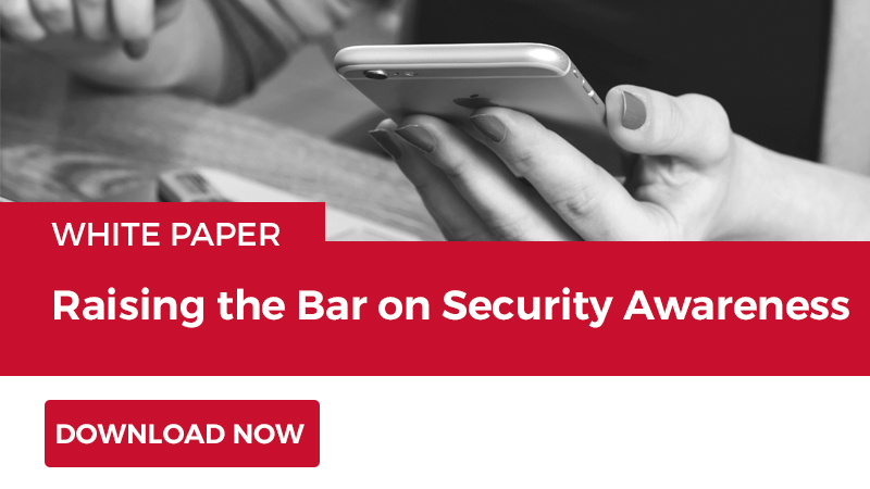 "Download ""Raising the bar on Cyber Security Awareness"" white paper."
