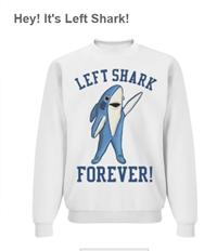 Left Shark Sweatshirt