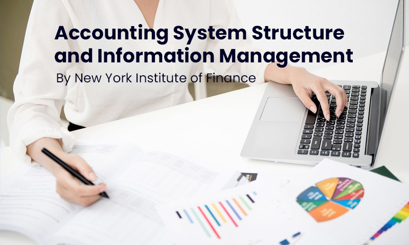 Accounting System Structure and Information Management By New York Institute of Finance