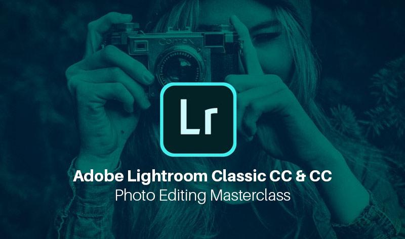 Adobe Lightroom Classic CC & CC: Photo Editing Masterclass [Udemy]
