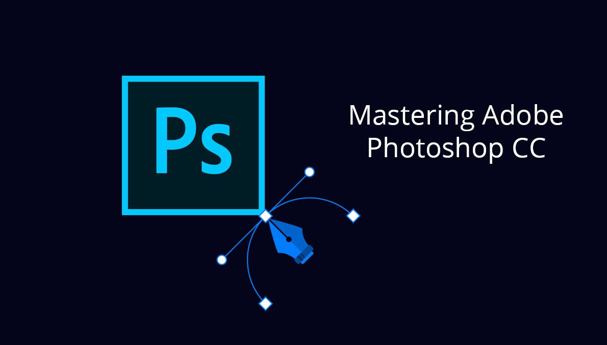 Mastering Adobe Photoshop CC [Udemy]