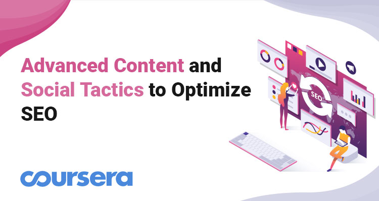 Advanced Content and Social Tactics to Optimize SEO