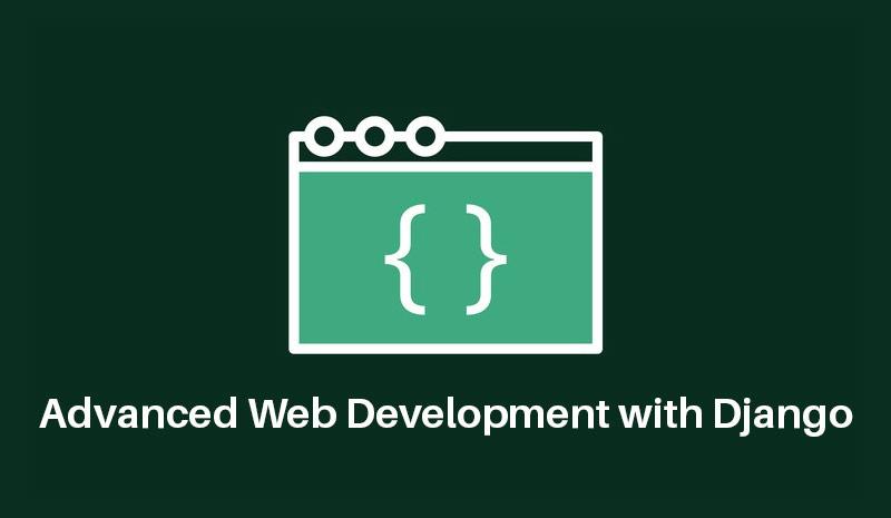Advanced Web Development with Django [LinkedIn]