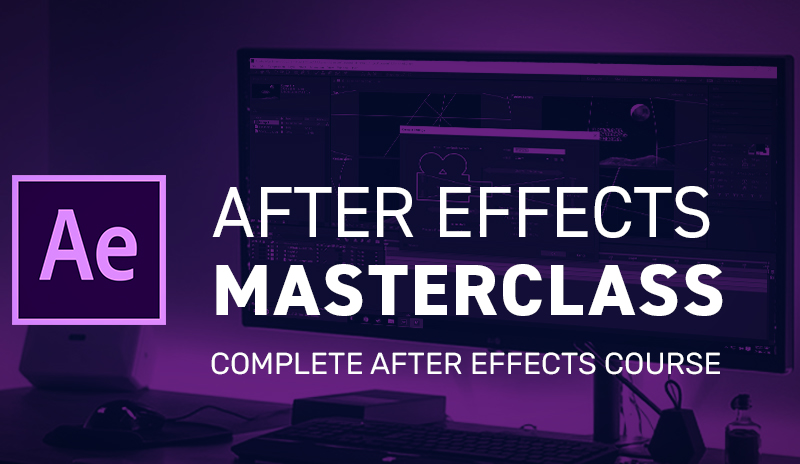 After Effects CC Masterclass: Complete After Effects Course [Udemy]