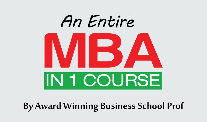 An Entire MBA in 1 Course:Award Winning Business School Prof [Udemy]