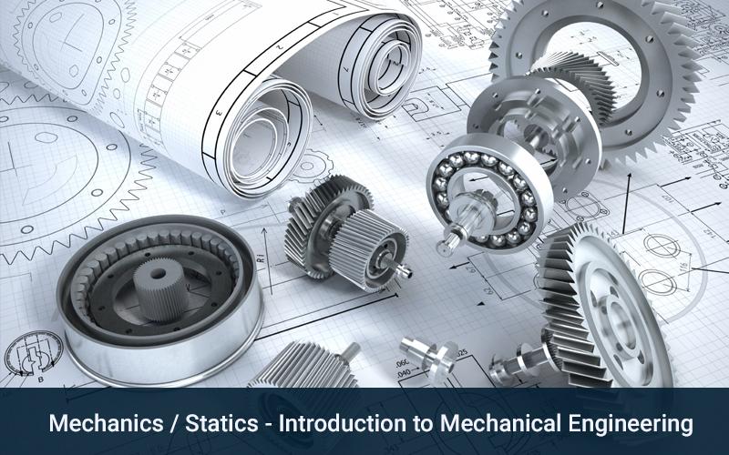 Mechanics / Statics - Introduction to Mechanical Engineering - (Udemy)