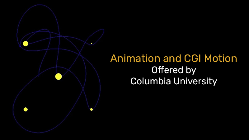Animation and CGI Motion Offered by Columbia University (edX)