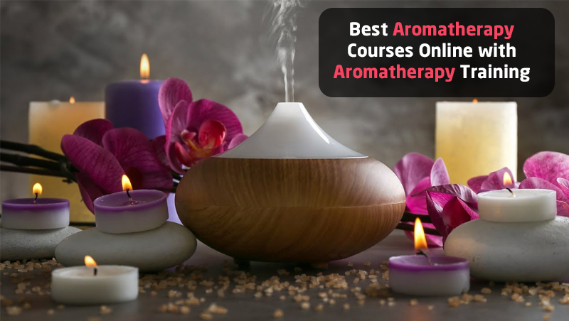 Best Aromatherapy Courses Online with Aromatherapy Training