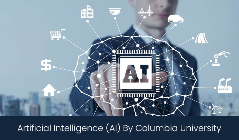 Artificial Intelligence (AI) By Columbia University